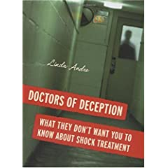 Learn more about the book, Doctors of Deception: What They Don't Want You To Know about Shock Treatment