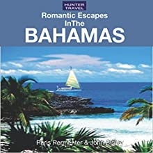 Romantic Escapes in the Bahamas (       UNABRIDGED) by Paris Permenter, John Bigley Narrated by Steven Daniel