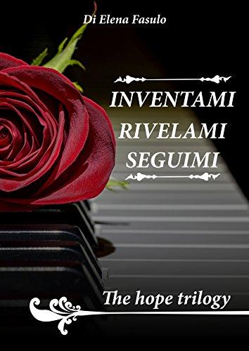 The Hope Trilogy Inventami Rivelami Seguimi PDF