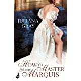 How To Master Your Marquis: Princess In Hiding Book 2