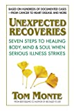 img - for Unexpected Recoveries: Seven Steps to Healing Body, Mind, and Should When Seious Illness Strikes book / textbook / text book