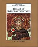 The Age of Diverging Traditions (The Illustrated History of the World, Volume 4) (0195215222) by Roberts, J. M.