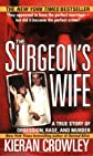 The Surgeon&#39;s Wife (St. Martin&#39;s True Crime Library)