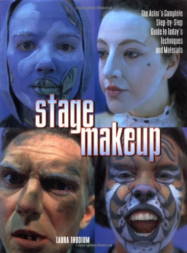 Stage Makeup: The Actor's Complete Guide to Today's...