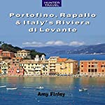 Portofino, Rapallo, and Italy's Riviera di Levante: Travel Adventures | Amy Finley