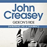 Gideon's Ride: Gideon of Scotland Yard (       UNABRIDGED) by John Creasey (JJ Marric) Narrated by Raymond Sawyer