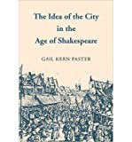 img - for The Idea of the City in the Age of Shakespeare (Paperback) - Common book / textbook / text book