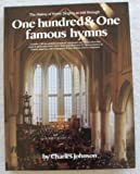 The History of Hymn Singing As Told Through 101 Famous Hymns (0873190211) by Charles Johnson