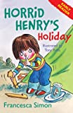 Horrid Henry's Holiday: (Early Reader 3) (Horrid Henry Early Reader)