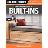 Black & Decker The Complete Guide to Built-Ins: Complete Plans for Custom Cabinets, Shelving, Seating & More,...