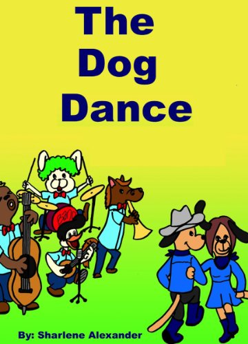 The Dog Dance (A Fun Interactive Children's Picture Book Story,+++FUN SONG for this book)