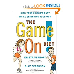 The Game On! Diet: Kick Your Friend's Butt While Shrinking Your Own