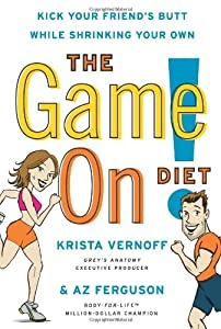 Cover of &quot;The Game On! Diet: Kick Your Fr...