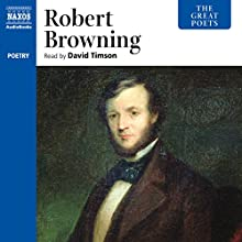 The Great Poets: Robert Browning Audiobook by Robert Browning Narrated by David Timson, Patience Tomlinson