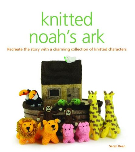 Knitted Noah'S Ark: Recreate The Story With A Charming Collection Of Knitted Characters front-807036