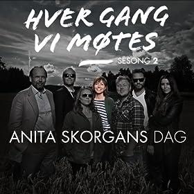 Hver gang vi m�tes - Sesong 2 - Anita Skorgans Dag