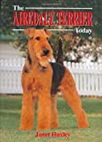 The Airedale Terrier Today (Book of the Breed)