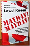 Mayday Mayday / Lowell Green : Curb Immigration. Stop Multiculturalism. Or it's the end of the Canada we know!
