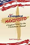 img - for A New Evangelical Manifesto: A Kingdom Vision for the Common Good book / textbook / text book