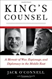 img - for King's Counsel: A Memoir of War, Espionage, and Diplomacy in the Middle East book / textbook / text book