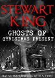 Ghosts of Christmas Present: Festive Spine Tinglers With A Twist