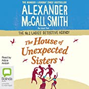 The House of Unexpected Sisters: No. 1 Ladies' Detective Agency, Book 18 | Alexander McCall Smith