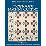 Heirloom Machine Quilting: A Comprehensive Guide to Hand-Quilting Effects Using Your Sewing Machine ~ Harriet Hargrave