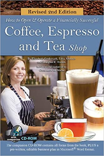 How to Open and Operate a Financially Successful Coffee, Espresso and Tea Shop with Companion CD-ROM Revised 2nd Edition