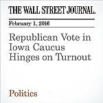 Republican Vote in Iowa Caucus Hinges on Turnout | Patrick O'Connor
