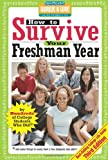 How to Survive Your Freshman Year: By Hundreds of College Sophomores, Juniors, and Seniors Who Did (Hundreds of Heads Survival Guides)