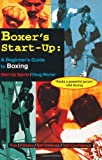 Boxers Start-Up: A Beginners Guide to Boxing (Start-Up Sports series)