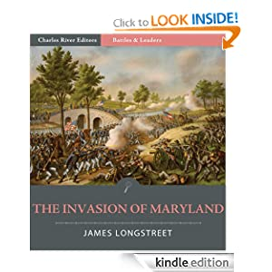 Battles and Leaders of the Civil War: The Invasion of Maryland (Illustrated) by James Longstreet