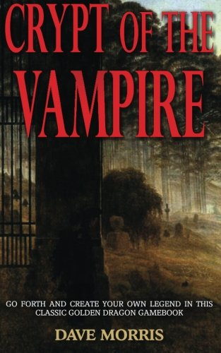 Crypt of the Vampire, by Dave Morris