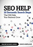 SEO Help: 20 Semantic Search Steps that Will Help Your Business Grow