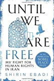 img - for Until We Are Free: My Fight for Human Rights in Iran book / textbook / text book