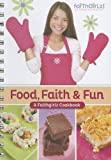 Food, Faith & Fun: A Faithgirlz! Cookbook (0310723167) by Various Authors