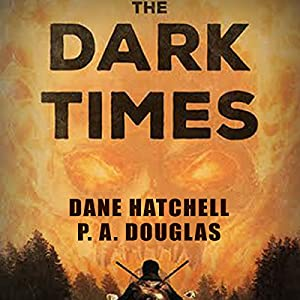 The Dark Times: A Zombie Novel Audiobook