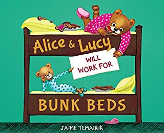 Book Cover: Alice & Lucy Will Work for Bunk Beds