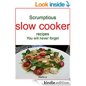 Scrumptious slow cooker recipes you will never forget
