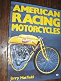 American Racing Motorcycles (0879383550) by Hatfield, Jerry