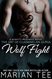 img - for Wolf Fight: A Moretti Werewolf Novel (The Art of Claiming an Alpha Book 1) book / textbook / text book