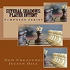 Several Shadows: Player Intent: Pamphlet Series Hörbuch von  New Creature/Julian Hill Gesprochen von: Trevor Clinger