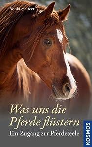 Was uns die Pferde flüstern von Franckh Kosmos Verlag