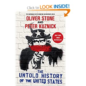 The Untold History of the United States by Oliver Stone and Peter Kuznick