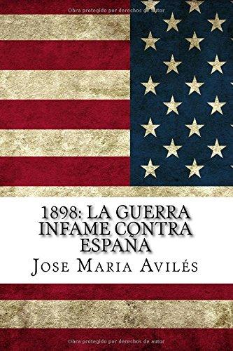 1898: La guerra infame contra España: La voz de España contra sus enemigos