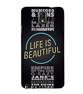 Life is Beautiful Quote 3D Hard Polycarbonate Designer Back Case Cover for Samsung Galaxy Note 3 N9000 :: Samsung Galaxy Note 3 N9002 :: Samsung Galaxy Note 3 N9005 LTE