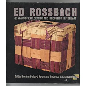 Ed Rossbach: 40 Years of Exploration and Innovation in Fiber Art