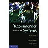 Recommender Systems: An Introduction by Jannach, Dietmar, Zanker, Markus, Felfernig, Alexander, Frie published...
