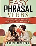 Easy Phrasal Verbs: Learn English verbs through conversations (Volume 1)