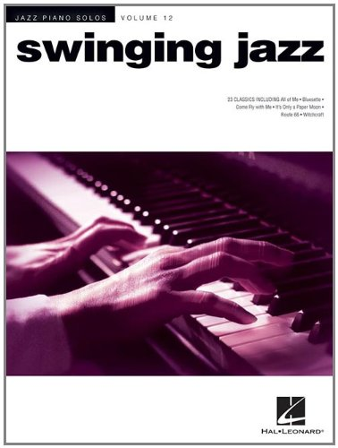 Swinging Jazz: Jazz Piano Solos Series, Vol. 12 (Jazz Piano Solos (Numbered))